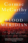 NEW Blood Meridian: Or the Evening Redness in the West by Cormac McCarthy