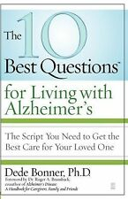 The 10 Best Questions for Living with Alzheimer's: The Script You Need to Get th