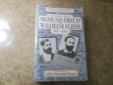 The Complete Letters of Sigmund Freud to Wilhelm Fliess : 1887-1904 by Freud