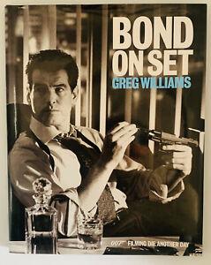 Bond On Set Filming Die Another Die Hardback Greg Williams 007 James Brosnan