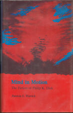 1st Ed. Book - MIND IN MOTION - Fiction of PHILIP K. DICK  - Patricia S. Warrick