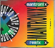 MANTRONIX - Got to have your love (REMIX) CD SINGLE 3TR House 1990 West Germany