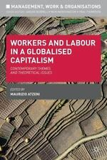 Workers And Labour In A Globalised Capitalism: Contemporary Themes And Theore...