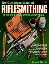 Gun Digest Book of Riflesmithing by Mitchell, Jack 1981 Edition