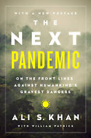 The Next Pandemic 'On the Front Lines Against Humankind's Gravest Dangers Khan,