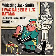 "Whistling Jack Smith - I Was Kaiser Bill's Batman - 7"" Single"