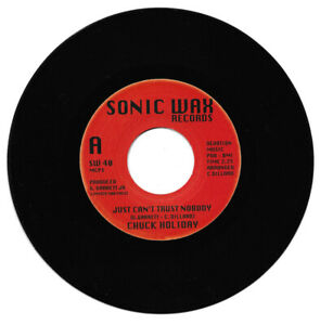 Chuck Holiday Just Can't Trust Nobody/I Still Love You Northern Soul Listen