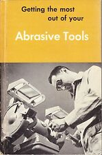 GETTING THE MOST OUT OF YOUR ABRASIVE TOOLS: DELTACRAFT LIBRARY - 1955