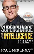 Supercharge Your Intelligence Today!: By McKenna, Paul
