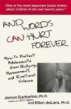 And Words Can Hurt Forever : How to Protect Adolescents from Bullying, Harassme…