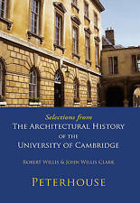Selections from The Architectural History of the University of Cambridge: Peterh
