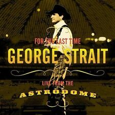 For the Last Time: Live from the Astrodome by George Strait (CD, Feb-2003, MCA Nashville)