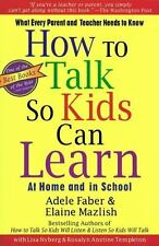 How To Talk So Kids Can Learn - Good - Faber, Adele - Paperback