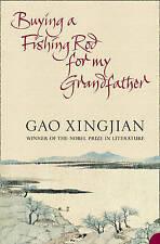 Buying a Fishing Rod for my Grandfather, Gao Xingjian, Very Good Book
