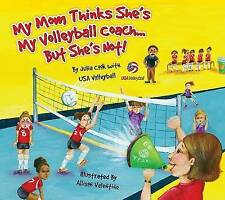 NEW My Mom Thinks She's My Volleyball Coach But She's Not! by Julia Cook