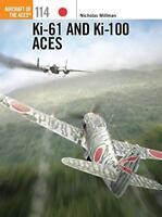 KI-61 and KI-100 Aces (Aircraft of the Aces (Osprey)) by Nicholas Millman, NEW B