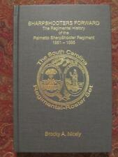 SHARPSHOOTERS FORWARD - PALMETTO SHARPSHOOTER REGIMENT SOUTH CAROLINA - NEW