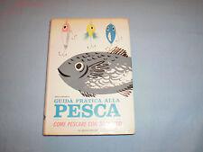 MARIO ALBERTARELLI GUIDA PRATICA ALLA PESCA de vecchi editore 1965