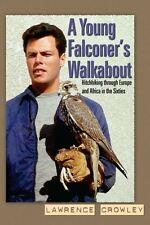 A Young Falconer's Walkabout: hitchhiking through Europe and Africa in the sixti