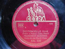 Francesco Albanese - Dicitencello Vuje / Nun me scetà - 78 giri