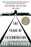 The Years Of Extermination: Nazi Germany And The Jews, 1939-1945: By Saul Fri...