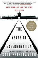 The Years of Extermination : Nazi Germany and the Jews, 1939-1945 by Saul...