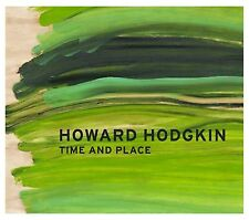 HOWARD HODGKIN: Time and Place, 2010 IMPORT OoP Exhibition Catalogue UK *NEW*