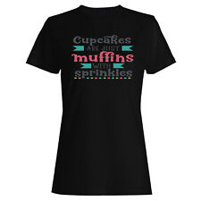Cupcake are muffins with sprinkles Ladies T-shirt/Tank Top gg947f
