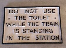 Do Not Use Toilet Cast Iron Sign railway sign Train Cast iron sign