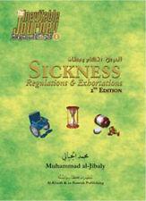 Sickness : Regulations & Exhortations : 2nd Edition (Muhammad al-Jibaly)