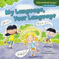 MY LANGUAGE, YOUR LANGUAGE - BULLARD, LISA/ BECKER, PAULA (ILT) - NEW BOOK