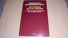 GUSTAVO ZAGREBELSKY:INTORNO ALLA LEGGE.EINAUDI PASSAGGI 2009 PRIMA EDIZIONE cNEW