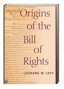 Yale Contemporary Law: Origins of the Bill of Rights Leonard W. Levy (Paperback)