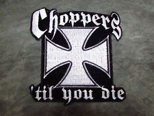 "Iron Cross Choppers Til You Die Embroidered Sew On Patch 4 3/4"" W  X 4 3/4"" H"