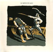 BLAIN SERIGRAPHIE LE CAPITAINE DES MORTS - 50 ex. n°/signés