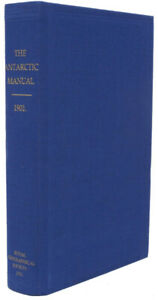 The Antarctic Manual for the Use of the Expedition of 1901 (1994 reprint)