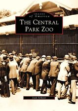 The Central Park Zoo [Images of America] [NY] [Arcadia Publishing]