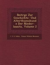 Beitr GE Zur Geschichts- Und Alterthumskunde Der Nieder-Lausitz, Volume 2 (Paper