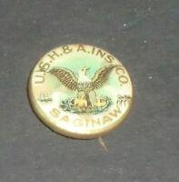 Vintage U.S.H. & A Ins. Co. Saginaw Pin Pinback Button Paper Back