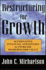 Restructuring for Growth : Alternative Financial Strategies to Increas-ExLibrary