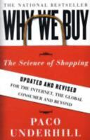 Why We Buy : The Science of Shopping--Updated and Revised for the Internet, the