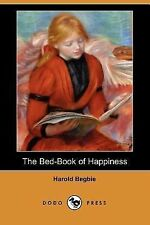 The Bed-Book of Happiness by Harold Begbie (2007, Paperback)