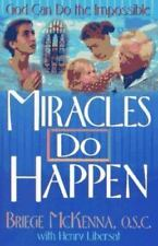 Miracles Do Happen: God Can Do the Impos