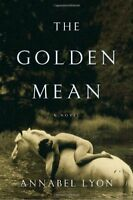The Golden Mean By Annabel Lyon. 9780307356208