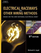 Electrical Raceways and Other Wiring Methods : Based on the 2005 National Elect…