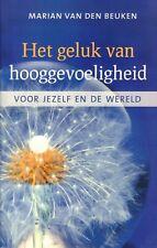 HET GELUK VAN HOOGGEVOELIGHEID (VOOR JEZELF EN DE WERELD) - M. van den Beuken