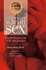 America's War on Sex: The Attack on Law, Lust and Liberty (Sex, Love, and Psych
