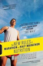 The New Rules of Marathon and Half-Marathon Nutrition : A Cutting-Edge Plan...