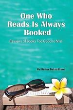 One Who Reads Is Always Booked: Reviews of Books Too Good to Miss (Paperback or
