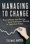 Managing to Change: How Schools Can Survive and Sometimes Thrive in Turbulent